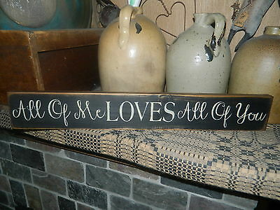 PRIMITIVE SIGN~~ALL OF ME LOVES ALL OF YOU~~