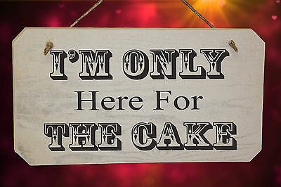 Wedding I'M ONLY HERE FOR THE CAKE ❤ Wooden Sign ❤ Shabby Chic White Washed