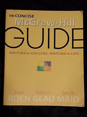 The Concise McGraw-Hill Guide Writing for College Writing for Life by Duane Roen