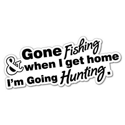 Gone Fishing Going Hunting Sticker Decal Outback 4x4 Ute Country Aussie