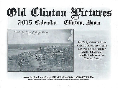 BRAND NEW!!! Old Clinton/Lyons History/Historic Pictures 2015 Calendar, Iowa/IA