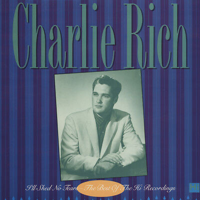 Charlie Rich - I'll Shed No Tears - The Best Of The Hi Recordings (Vinyl LP) ...