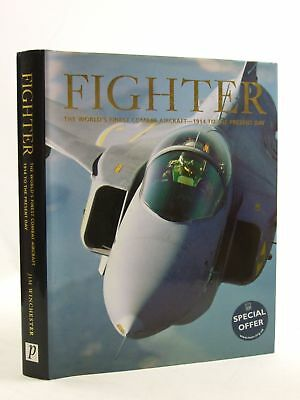 FIGHTER THE WORLD'S FINEST COMBAT AIRCRAFT - 1914 TO THE PRESENT DAY - Wincheste