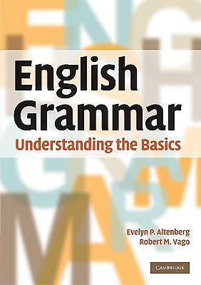 English Grammar : Understanding the Basics by Robert M. Vago and Evelyn P....