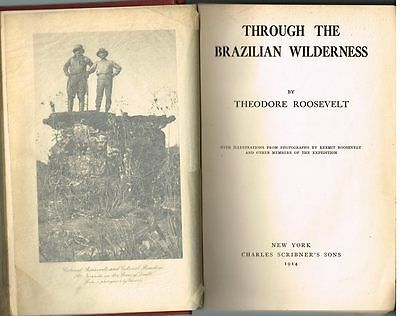 Through The Brazilian Wilderness by Theodore Roosevelt 1914 1st Ed! $