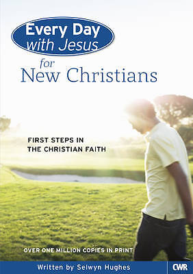 Every Day with Jesus for New Christians by Selwyn Hughes (Paperback, 2013)