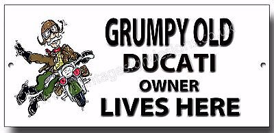 Grumpy Old Ducati Owner Lives Here Finish Metal Sign.