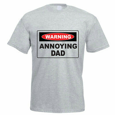 WARNING ANNOYING DAD - Daddy / Father / Funny / Novelty Themed Mens T-Shirt