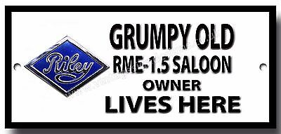 GRUMPY OLD RILEY RME 1.5 SALOON OWNER LIVES HERE ENAMELLED FINISH METAL SIGN.