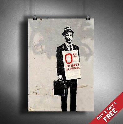 A3 BANKSY 0% INTEREST IN PEOPLE POSTER Graffiti Street Wall Art Print Picture