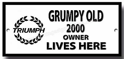 GRUMPY OLD TRIUMPH 2000 OWNER LIVES HERE ENAMELLED METAL SIGN.