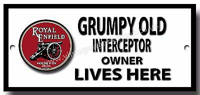 Grumpy Royal Enfield Interceptor Owner Lives Here Finish Metal Sign.