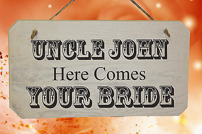 Uncle Here Comes Your Bride Wedding Pageboy Flowergirl Wooden Sign Personalised