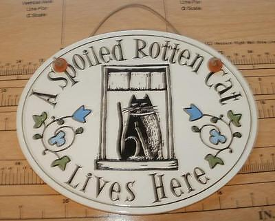 A Spoiled Rotten Cat LIves Here Ceramic Wall Hanging, Spooner Creek Designs