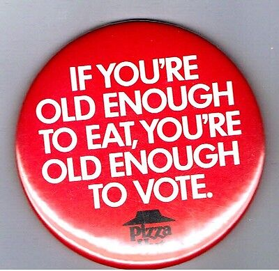 """1986 Vote Pizza Hut Restaurant 3"""" Advertising Pinback Button Old Enough to Eat"""