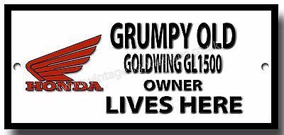 Grumpy Old Honda Goldwing Gl1500 Owner Lives Here Enamelled Finish Metal Sign.