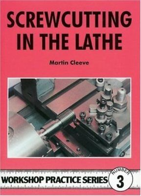 SCREW CUTTING IN THE LATHE by Martin Cleeve book