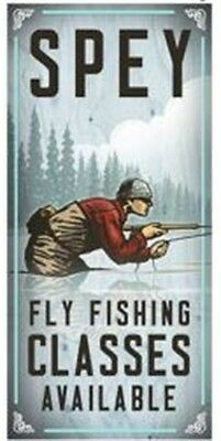 SPEY FLY FISHING CLASSES AVAILABLE funny METAL SIGN PLAQUE angler rod gift