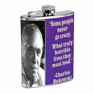 Charles Bukowski Some Never Go Crazy D389 Flask 8oz Stainless Steel