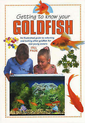 Getting To Know Your Goldfish Book by Gill Page (Paperback)