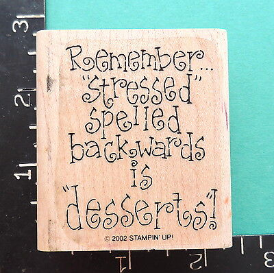 Stampin Up * STRESSED SPELLED BACKWARDS IS DESSERTS * Funny Saying Rubber Stamp