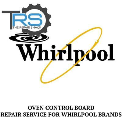 REPAIR SERVICE FOR WHIRLPOOL OVEN / RANGE CONTROL BOARD w10173523
