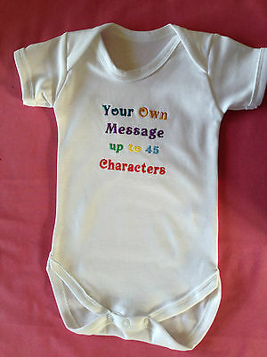 Personalised Embroidered Baby bodysuit vest `Any Message` Ideal Gift