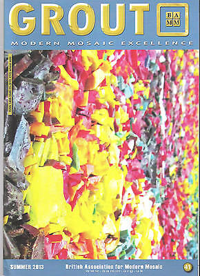 Grout Magazine - Issue 41 - Mosaic Art - Published Summer 2013