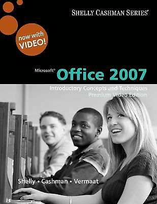 Microsoft Office 2007: Introductory Concepts and Techniques, Premium Video Edit