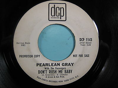 PEARLEAN GRAY 45 Don't Rush Me Baby DCP wlp rare northern soul