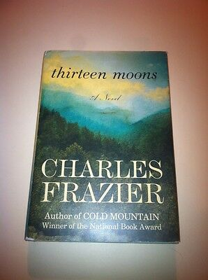 Thirteen Moons by Charles Frazier (HC/DJ) first Trade edition