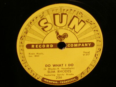 KILLER ROCKABILLY,78 RPM SUN 256-SLIM RHODES-DO WHAT I DO/TAKE AND GIVE