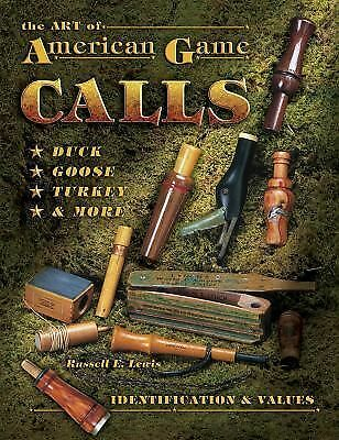 THE ART OF AMERICAN GAME CALLS Antique Collectible Duck Goose Turkey Call Book