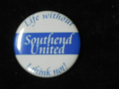 Life without Southend United - 50mm  metal pin button badge - free uk pp