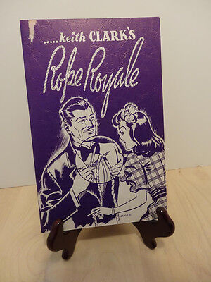 ROPE ROYALE ... by KEITH CLARK ..SOFTCOVER... 1974..