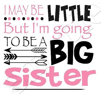 Iron On Transfer I May Be Little But I'm Going To Be A Big Sister Arrow Boho