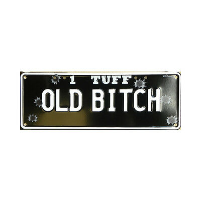 Novelty Number Plate - 1 Tuff - Old Bitch (with Bullet Holes)