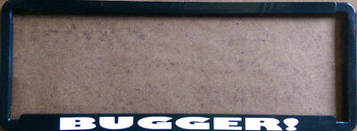 Novelty Number Plate Frame - Bugger!!  Car Auto Accessories Gift