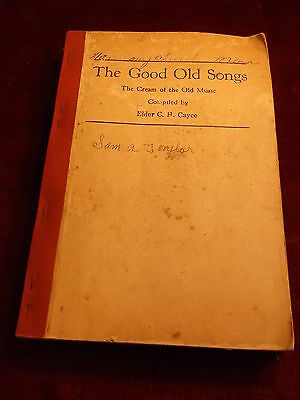 "Vtg Church Song Book, ""the Good Old Songs, Cream Of The Old Music"" Elder Cayce"