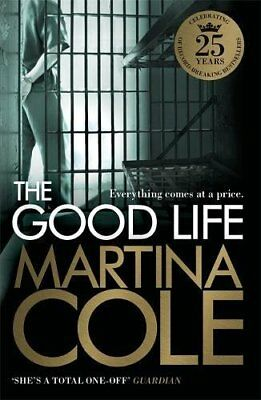 The Good Life by Martina Cole Paperback Book BRAND NEW BESTSELLER 05/2015