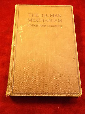 "Nice Old Vtg Antique 1918 Book ""the Human Mechanism"" By Hough & Sedgwick"