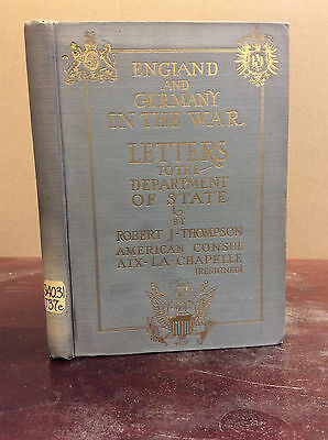 ENGLAND AND GERMANY IN THE WAR By Robert J. Thompson - 1915