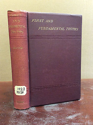 FIRST AND FUNDAMENTAL TRUTHS By James McCosh - 1889