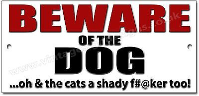 Beware Of The Dog ...oh And The Cats A Shady F#@ker Too! Metal Sign.warning Sign