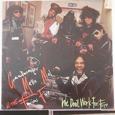 Grandmaster Melle Mel And The Furious Five We Dont Work For Free 1984 Sugar Hill