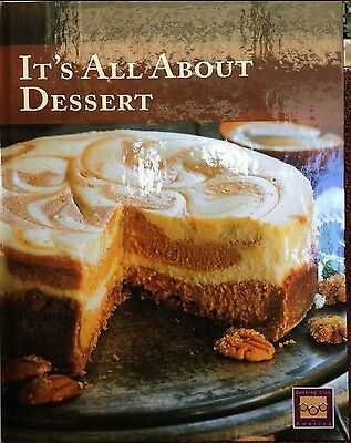 It's All About Dessert by Cooking Club of America new hardcover cookbook