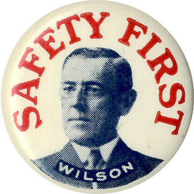Classic 1916 Woodrow Wilson SAFETY FIRST Reelection Campaign Pinback (4244)