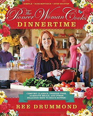 The Pioneer Woman Cooks:Dinnertime:Comfort Classics by Ree Drummond (Hardcover)