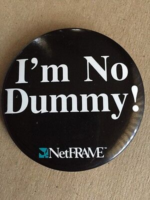 "I'm No Dummy! Netframe 2 1/2"" Pin Back Button"