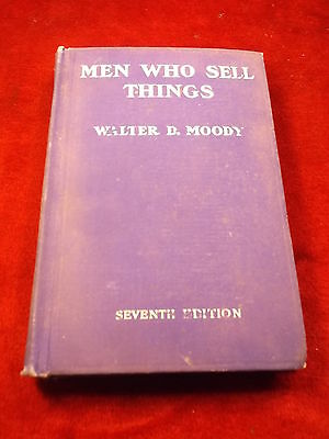 "OLD VTG ANTIQUE 1910 BOOK ""MEN WHO SELL THINGS"" BY WALTER D. MOODY, 7th EDITION"